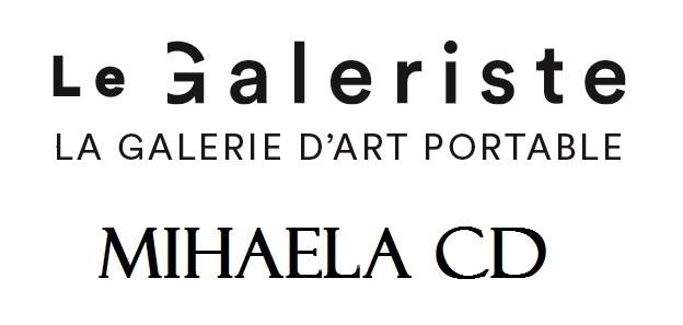 LE GALERISTE - artist MIHAELA CD
